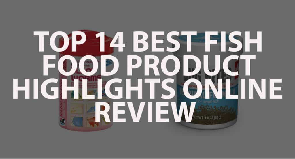 Top 14 Best Fish Food Product Highlights Online Review